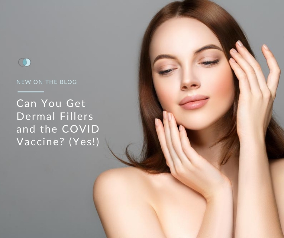 Can You Get Dermal Fillers and the COVID Vaccine? (Yes!) | Palo Alto Laser & Skin Care