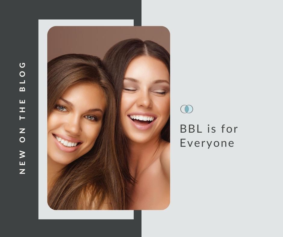Broadband light is for Everyone | Palo Alto Laser & Skin Care
