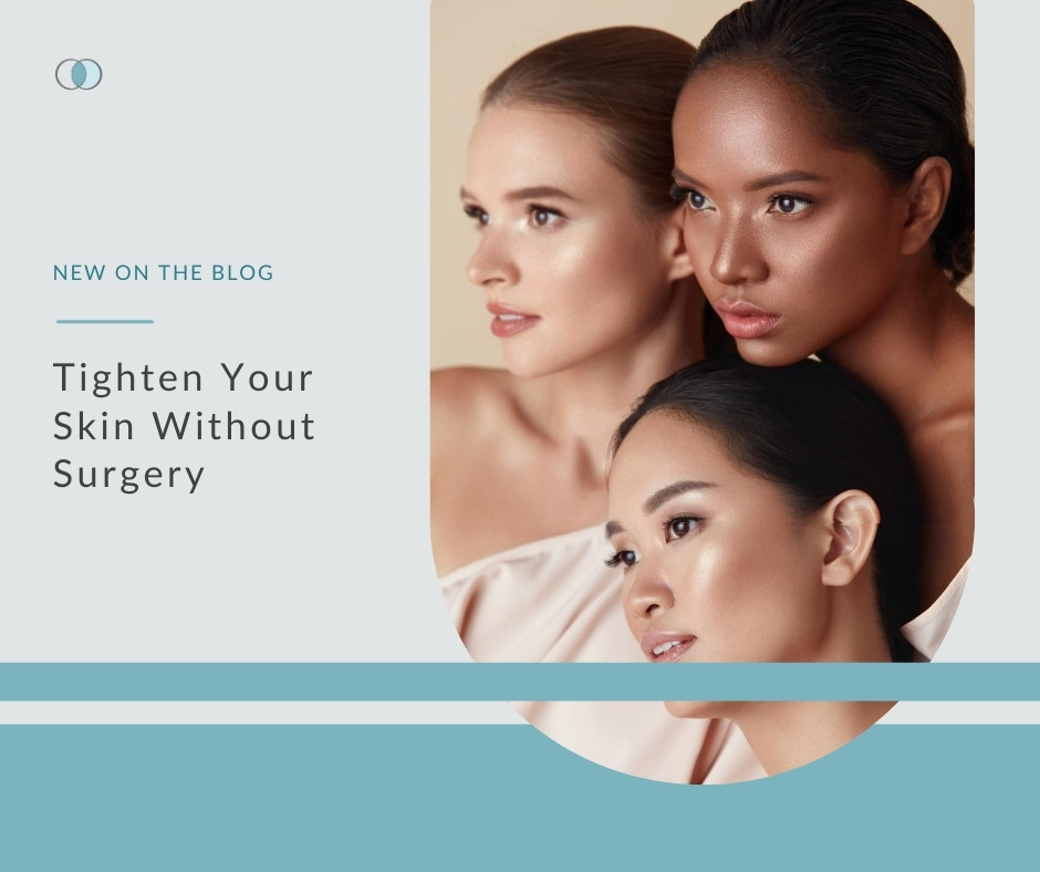 Tighten Your Skin Without Surgery | Palo Alto Laser & Skin Care