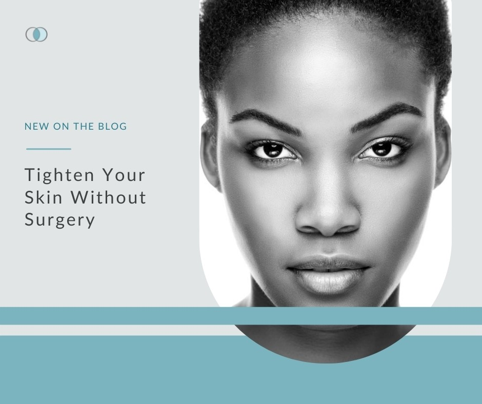 Tighten Your Skin Without Surgery