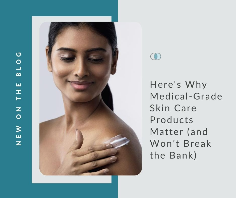 Medical-Grade Skin Care Products Matter | Palo Alto Laser & Skin Care