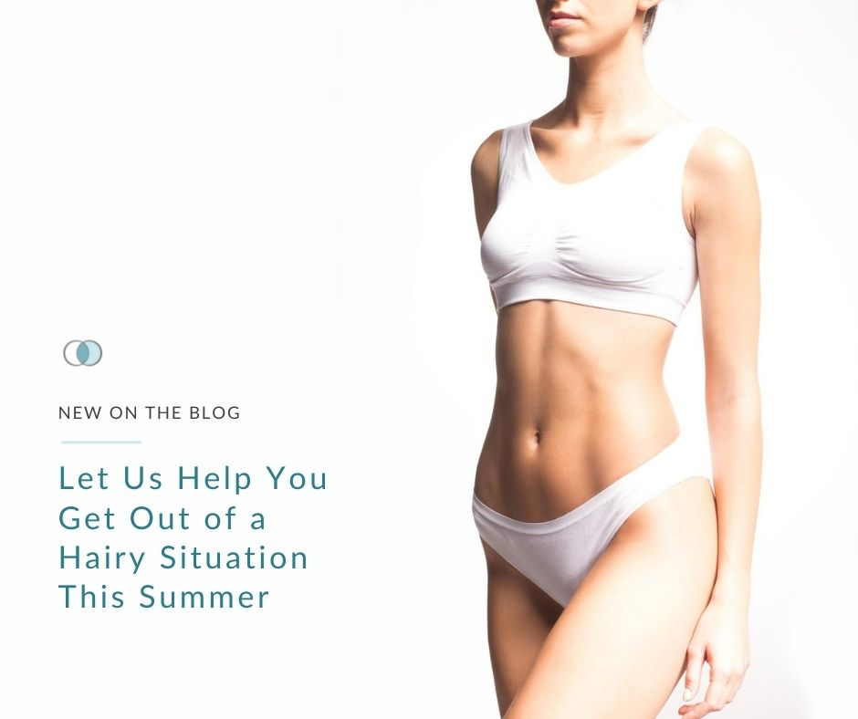 Get Out of a Hairy Situation This Summer | Palo Alto Laser & Skin Care