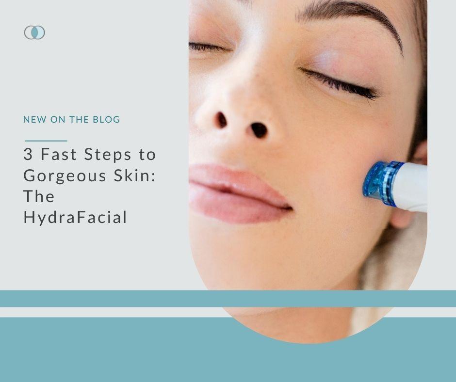 3 Steps to Gorgeous Skin: The HydraFacial | Palo Alto Laser & Skin Care