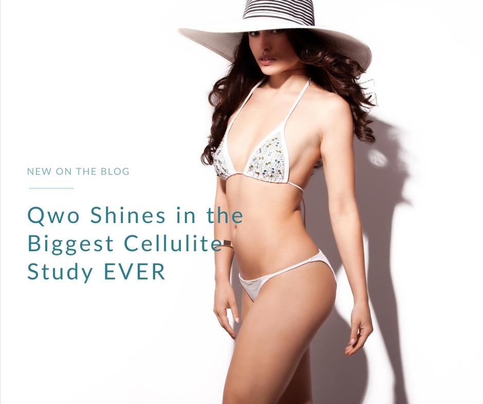 Qwo Shines in the Biggest Cellulite Study | Palo Alto Laser & Skin Care